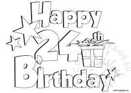 birthday coloring sheets happy 24 birthday coloring page
