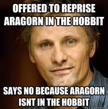 Aragorn Meme - minas tirith forums where was aragorn