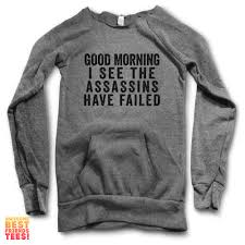 best sweater morning i see the assassins failed maniac sweater