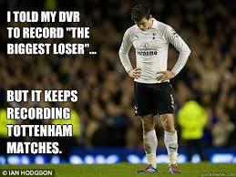 Funny Tottenham Memes - sad tottenham memes quickmeme