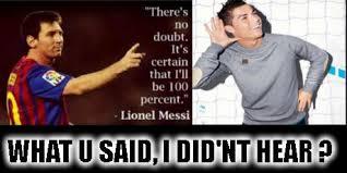 Funny Messi Memes - cristiano ronaldo and lionel messi conversation funny meme
