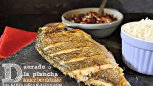 cuisiner de la dorade daurade ou dorade grillée à la plancha sauce bordelaise recette