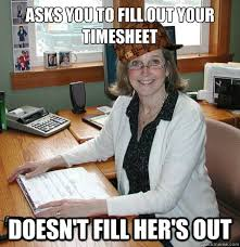 Funny Office Memes - asks you to fill out your timesheet funny office meme photo