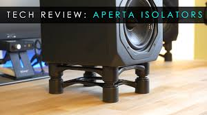 tech reviews aperta speaker stand isolators isoacoustics youtube