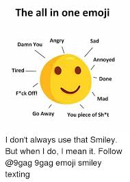 Meme Smiley - the all in one emoji sad angry damn you annoyed tired done f ck