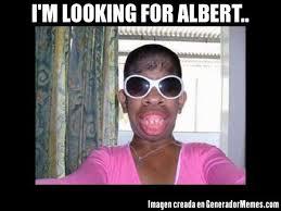 Albert Meme - i 39 m looking for albert meme de mujeres feas imagenes