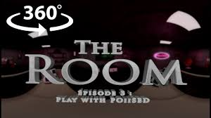the room episode 3 play with poiised vr 360 horror youtube