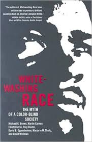 History Of Color Blindness Whitewashing Race The Myth Of A Color Blind Society Michael K