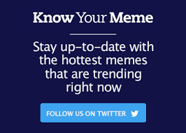 What Is Your Meme - internet meme database know your meme