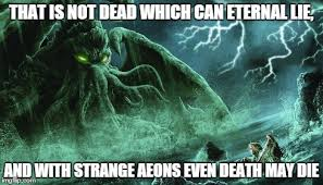 Cthulhu Meme - lovecraft quote meme the h p lovecraft lunatic asylum