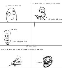 Le Derp Meme - le derp meme by fulmine007 memedroid