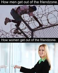 Get Memes - how men get out of the friendzone weknowmemes