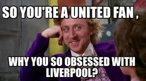 Why You Meme - meme maker so youre a united fan why you so obsessed with liverpool