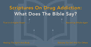 scriptures on addiction what does the bible say drugrehab org