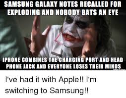 Galaxy Phone Meme - samsung galaxy notes recalled for exploding and nobody bats an eye
