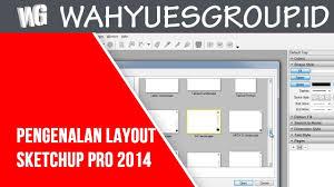 fungsi layout peta dalam sig adalah sketchup pro layout pengenalan layout sketchup pro 2014 youtube