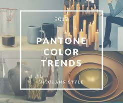 pantone color forecast 2017 pantone home and interiors 2017 color trends kitchen studio of