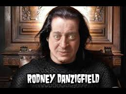 Rodney Dangerfield Memes - rodney danzigfield dangerfield danzig mother cover tune