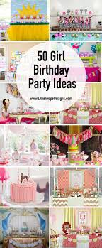 girl birthday girl birthday party ideas 50 girl party ideas
