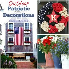 patriotic home decorations our favorite outdoor home patriotic decorations