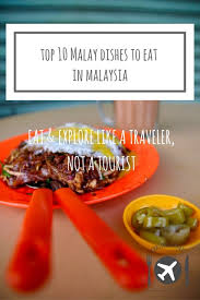 top 10 cuisines in the top 10 foods to eat in malaysia cuisine in malaysia