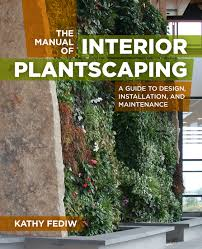 from the library the manual of interior plantscaping plant talk
