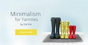 minimalism for families minimalist strategies simplify your