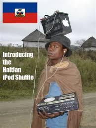 Haitian Meme - haitian ipod shuffle actual funny pictures