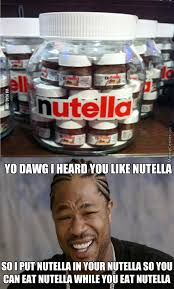 I Know Memes - everyone likes nutella i know your dirty little secret by
