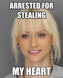Hot Convict Meme - arrested for stealing my heart beautiful mugshot girl quickmeme