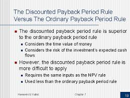 the discounted payback period rule versus the ordinary payback