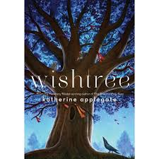 wishing tree sayings wishtree by katherine applegate