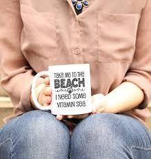mug quotes gift for vacation gifts i