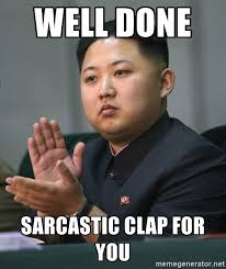 Clapping Meme - well done sarcastic clap for you kim jong un clapping meme