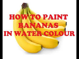 how to paint bananas in water color