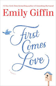 Something Blue Emily Giffin First Comes Love A Novel By Emily Giffin Https Www Amazon Com