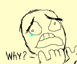 Why Meme Face - tfw proud of drawing but it get ignored