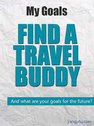 It 39 s my goal find a travel buddy goals personal