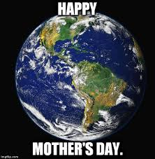 mothers earth planet earth imgflip