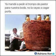 Tacos Al Pastor Meme - tacos al pastor mis favoritos meme by karizmendi3 memedroid