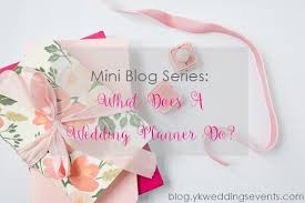 what does a wedding planner do mini series what does a wedding planner do orlando wedding