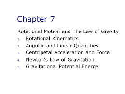 chapter 7 rotational motion and the of gravity ppt