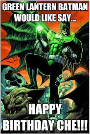 Happy Birthday Batman Meme - green lantern batman would like say happy birthday che gl