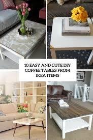 Dyi Coffee Table 10 Easy And Diy Coffee Tables From Ikea Items Shelterness