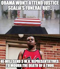 Meme Insider - meme destroys obama for not attending scalia s funeral today the