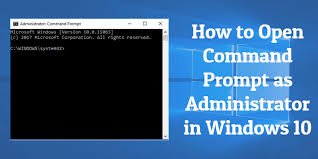how to open command prompt as administrator in windows 10 and