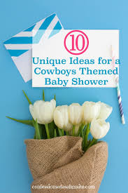 baby shower cowboy 10 unique ideas for a dallas cowboys u0027 themed baby shower