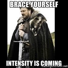 Meme Brace Yourself - brace yourself intensity is coming prepare yourself meme meme