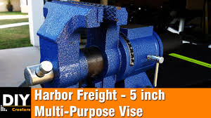 harbor freight 5 inch multi purpose vise youtube