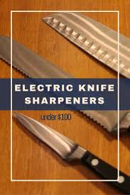 best 25 best knife sharpener ideas on pinterest knife sharpener